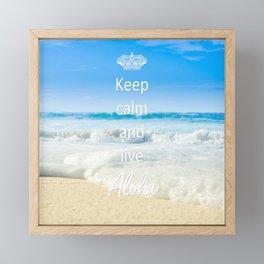 keep calm and live Aloha Framed Mini Art Print