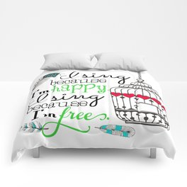I Sing Because I'm Happy - color Comforters