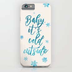 Baby, It's Cold Outside! iPhone 6s Slim Case