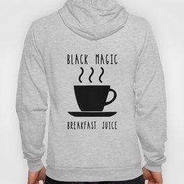 Black Magic Breakfast Juice Coffee Caffeine Morning Hoody