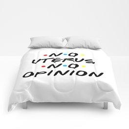 No Uterus No Opinion. FRIENDS Comforters