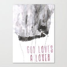 God loves a lover Canvas Print