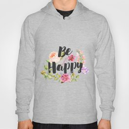 Be happy Inspirational Quote Hoody