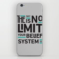The Sky Is No Limit Your Belief System Is iPhone & iPod Skin