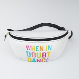 When In Doubt Dance Fanny Pack
