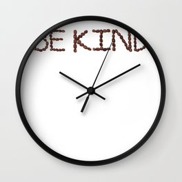 Kindness Be Kind Coffee Beans Wall Clock