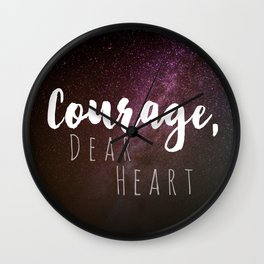 Courage, Dear Heart Wall Clock
