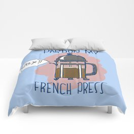 Pardon My French Press Comforters