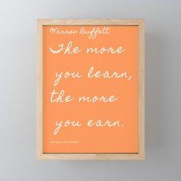 The more you learn, the more you earn. | Warren Buffett Quote Framed Mini Art Print