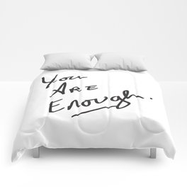You are enough. Comforters