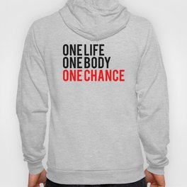 One Body One Life One Chance Fitness & Bodybuilding Motivation Quote Hoody