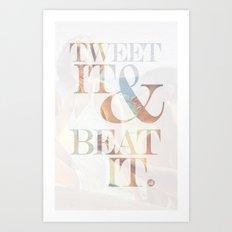 tweet it & beat it. Art Print