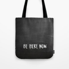 Be Here Now Chalkboard Tote Bag