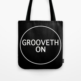 Grooveth On Tote Bag