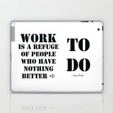 Work Quote by  Oscar Wilde (Black text) Laptop & iPad Skin