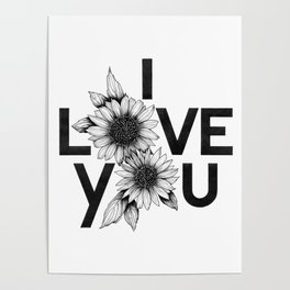 I Love You with Flowers in black and white Poster