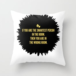 Smartest Person In A Room Throw Pillow