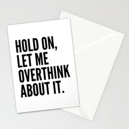 Hold On Let Me Overthink About It Stationery Cards
