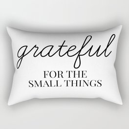 grateful for the small things Rectangular Pillow