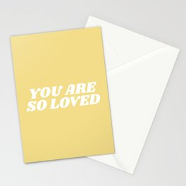 you are so loved Stationery Cards