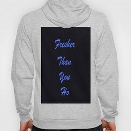 Fresher Than You Ho Periwinkle Blue & Black Hoody