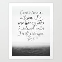 Come to me, all you who are weary and burdened and I will give you rest Art Print