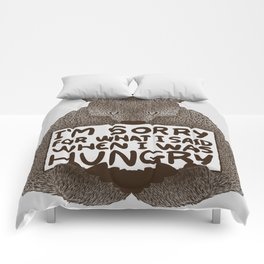 I'm Sorry For What I Said When I Was Hungry Comforters