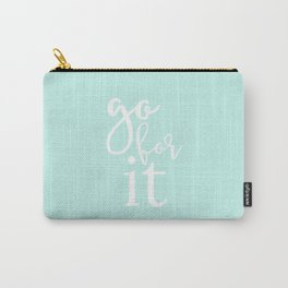 go for it [turquoise] Carry-All Pouch