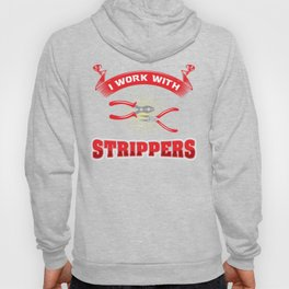 Funny ELECTRICIAN Pun: I Work With Strippers I am An Electrician Lineman Gift Hoody