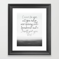 Come to me, all you who are weary and burdened and I will give you rest Framed Art Print