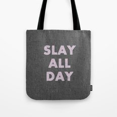 SLAY ALL DAY Tote Bag
