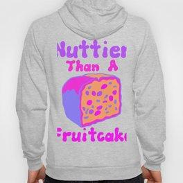 Nuttier Than A Fruitcake (2)21 Hoody