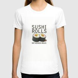 Sushi Rolls Not Gender Roles Feminist T-shirt