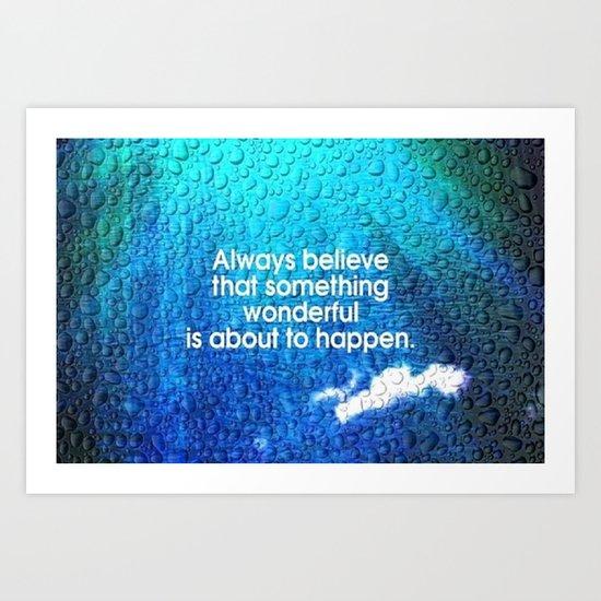 Always Believe Art Print