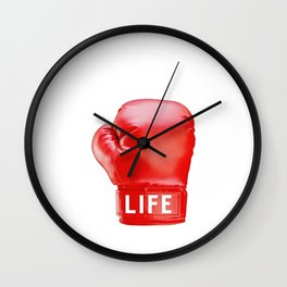 LIFE...get in the ring. Wall Clock