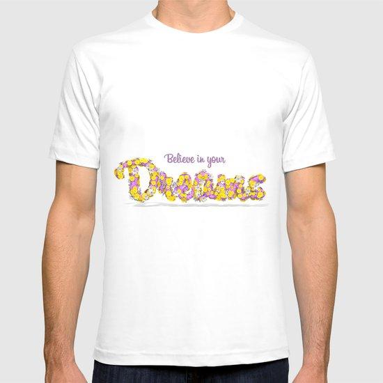 Believe in your dreams Art Print T-shirt