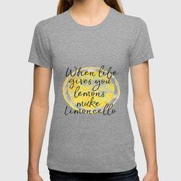 When Life Give You a Lemons Make Limoncello, Kitchen Decor, Wall Art, Hme Decor T-shirt