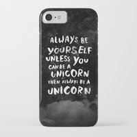 fashion iPhone & iPod Cases featuring Always be yourself. Unless you can be a unicorn, then always be a unicorn. by WEAREYAWN