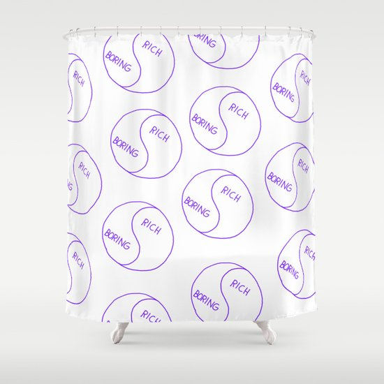 Rich / Boring (White) Shower Curtain