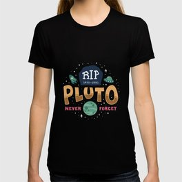 Rip Pluto Never Forget - No Gravity Funeral Funny Illustration T-shirt