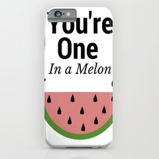 you're one in a melon iPhone 6s Slim Case