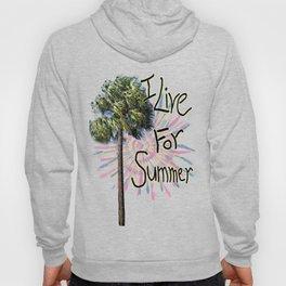 I Live For Summer Hoody