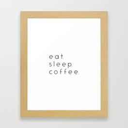 EAT SLEEP COFFEE Framed Art Print