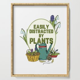 Easily Distracted By Plants Motive for a Hobby Gardener Serving Tray