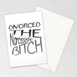 Divorced The Narcissistic Bitch Stationery Cards