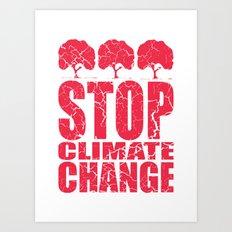 Stop Climate Change Art Print
