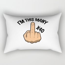 I'm This Many Fourty Years 40th Birthday Rectangular Pillow