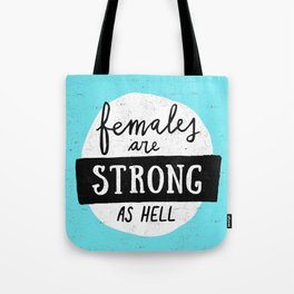 Females Are Strong As Hell Blue Tote Bag