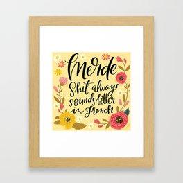 Pretty Swe*ry: Merde, Shit Always Sounds Better in French Framed Art Print
