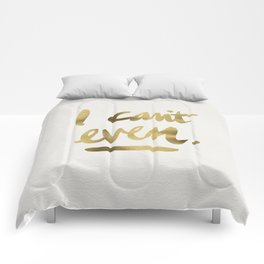 I Can't Even – Gold Ink Comforters